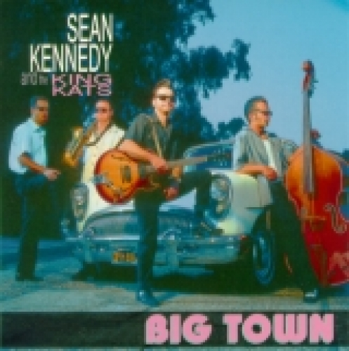 Kennedy, Sean & The King Rats / Big Town (CD)