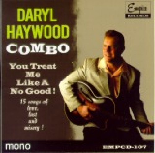 Daryl Haywood Combo / You Treat Me Like a No Good (CD)