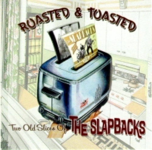 Slapbacks / Roasted & Toasted (CD)