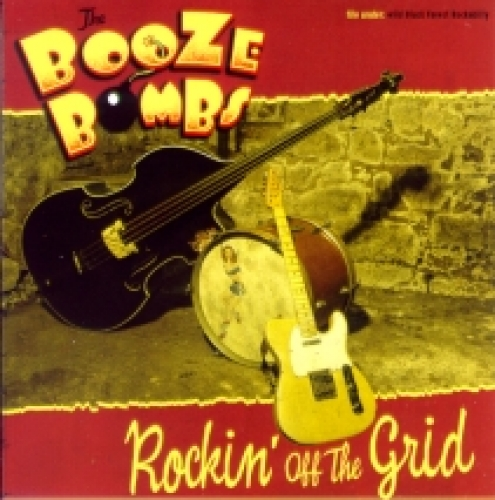 Booze Bombs / Rockin' off the Grid (CD)