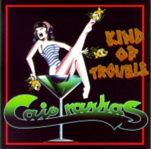 Caipyranhas / Kind of Trouble (CD)