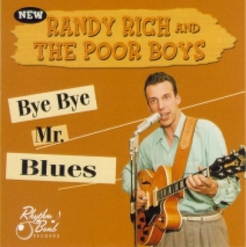 Rich, Randy & The Poorboys / Bye Bye Mr. Blues (CD)