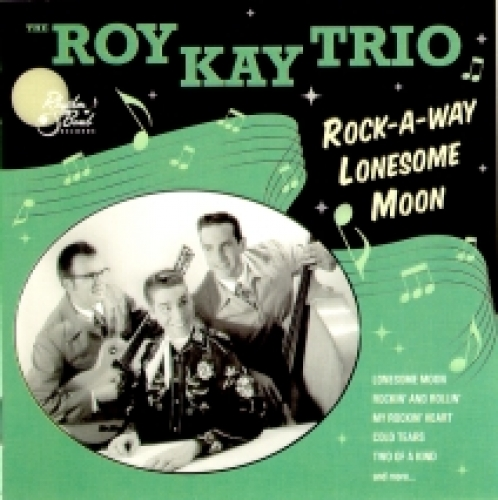 Roy Kay Trio / Rock-A-Way Lonesome Moon (CD)