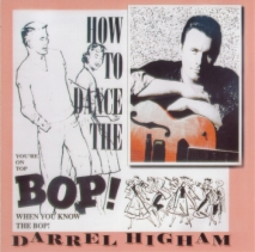 Higham, Darrel / How to Dance the Bop (CD)