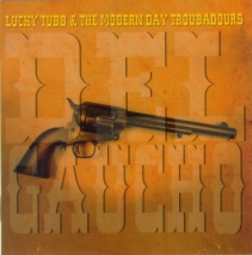 Tubb, Lucky & The Modern Day Troubadours / Del Gaucho (CD)
