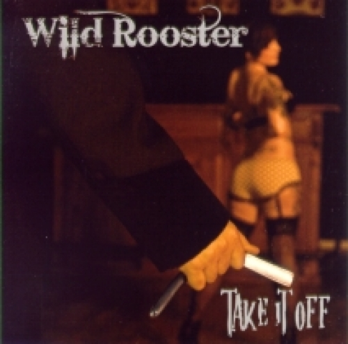 Wild Rooster / Take It Off (CD)