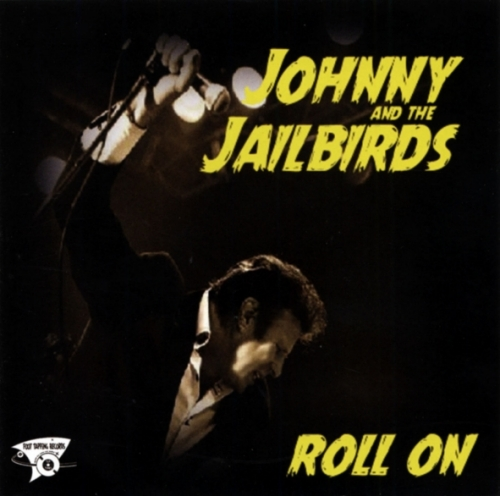 Johnny & The Jailbirds / Roll On (CD)