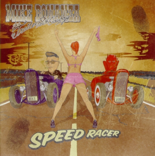 Bonanza, Mike & The Trailer Park Cowboys / Speed Racer (CD)