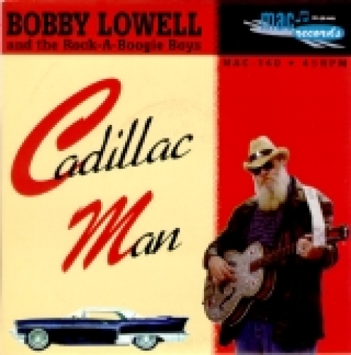 Lowell, Bobby & The Rock-A-Boogie Boys / Cadillac Man (SI)