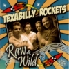 Texabilly Rockets / Raw & Wild (CD)